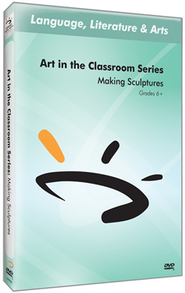 Art in The Classroom Series: Making Sculptures DVD  -