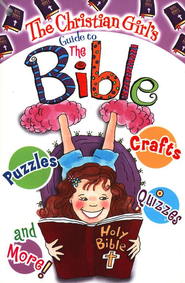 The Christian Girl's Guide to the Bible  -     By: Katrina Cassel