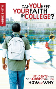 Can You Keep Your Faith in College?: Students from 50 Campuses Tell You How - and Why - eBook  -     By: Abbie Smith