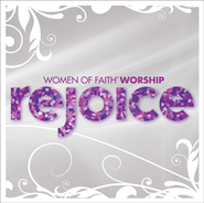Women of Faith Worship: Rejoice CD   -     By: Women of Faith