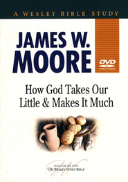 How God Takes Our Little and Makes It Much DVD  -     By: James W. Moore