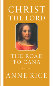 The Road to Cana - eBook Christ the Lord Series #2  -     By: Anne Rice