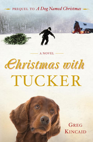 Christmas with Tucker - eBook  -     By: Greg Kincaid