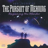 The Pursuit of Meaning: Regaining the Wonder  -     By: Ravi Zacharias