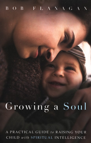 Growing a Soul  -     By: Bob Flanagan