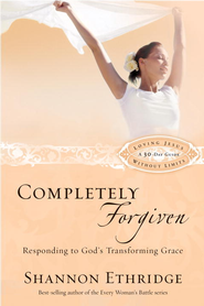 Completely Forgiven: Responding to God's Transforming Grace - eBook  -     By: Shannon Ethridge