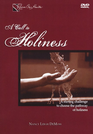A Call to Holiness: Conference, DVD   -     By: Nancy Leigh DeMoss