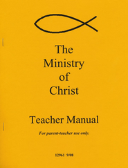 Ministry of Christ Teacher Manual   -