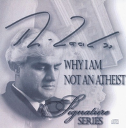 Why I Am Not An Atheist  -     By: Ravi Zacharias