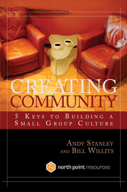 Creating Community: Five Keys to Building a Small Group Culture - eBook  -     By: Andy Stanley, Bill Willits