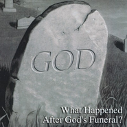What Happened After God's Funeral?  -     By: Ravi Zacharias