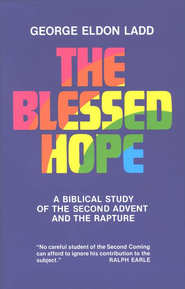 The Blessed Hope   -              By: George Eldon Ladd