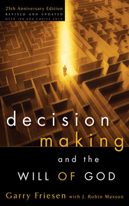 Decision Making and the Will of God: A Biblical Alternative to the Traditional View - eBook  -     By: Garry Friesen, Robin Maxson