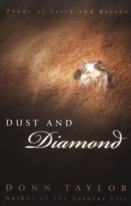 Dust and Diamond: Poems of Earth and Beyond  -     By: Donn Taylor