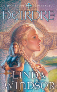 Deirdre - eBook The Fires of Gleannmara Series #3  -     By: Linda Windsor