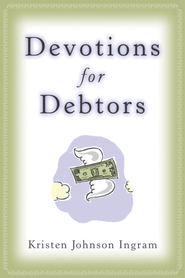Devotions for Debtors - eBook  -     By: Kristen Johnson
