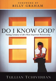 Do I Know God?: Finding Certainty in Life's Most Important Relationship - eBook  -     By: Tullian Tchividjian