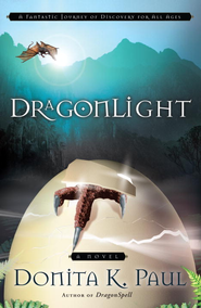 DragonLight: A Novel - eBook Dragonkeeper Chronicles Series #5  -     By: Donita K. Paul