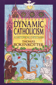 Dynamic Catholicism - eBook  -     By: Thomas Bokenkotter