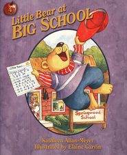 Little Bear At Big School, Little Bear Series #4   -     By: Kathleen Allan-Meyer     Illustrated By: Elaine Garvin