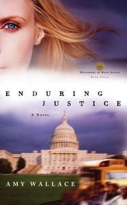 Enduring Justice - eBook Defenders of Hope Series #3  -     By: Amy N. Wallace