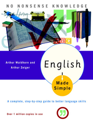 English Made Simple, Revised Edition: A Complete, Step-by-Step Guide to Better Language Skills - eBook  -     By: Arthur Waldhorn, Arthur Zeiger