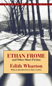 Ethan Frome and Other Short Fiction - eBook  -     By: Edith Wharton, Mary Gordon