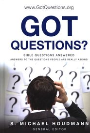 Got Questions? Bible Questions Answered   -              By: S. Michael Houdmann