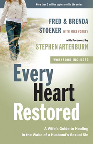 Every Heart Restored: A Wife's Guide to Healing in the Wake of a Husband's Sexual Sin - eBook  -     By: Stephen Arterburn, Fred Stoeker, Brenda Stoeker