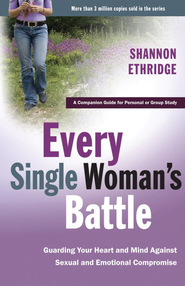 Every Single Woman's Battle: Guarding Your Heart and Mind Against Sexual and Emotional Compromise - eBook  -     By: Shannon Ethridge