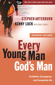 Every Young Man, God's Man: Confident, Courageous, and Completely His - eBook  -     By: Stephen Arterburn