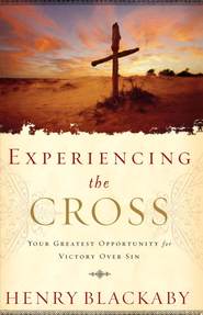 Experiencing the Cross: Your Greatest Opportunity for Victory Over Sin - eBook  -     By: Henry T. Blackaby