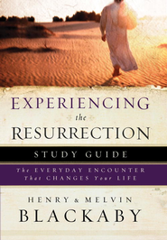 Experiencing the Resurrection Study Guide: The Everyday Encounter That Changes Your Life - eBook  -     By: Henry T. Blackaby, Melvin Blackaby