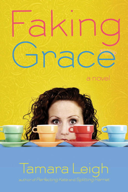 Faking Grace - eBook  -     By: Tamara Leigh