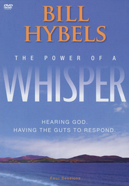 Power of a Whisper: Hearing God, Having the Guts to Respond DVD- CDROM  -     By: Bill Hybels