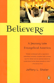 Believers: A Journey Into Evangelical America  -     By: Jeffery L. Sheler