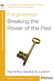 Forgiveness: Breaking the Power of the Past - eBook  -     By: Kay Arthur