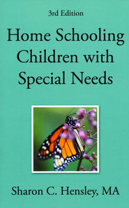 Home Schooling Children with Special Needs, 3rd edition  -     By: Sharon Hensley