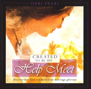Created to be His Help Meet, Audiobook on MP3 CD   -              Narrated By: Rebekah Pearl Anast                   By: Debi Pearl
