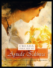 Creada Para Ser Su Ayuda Idónea   (Created to Be His Help Meet)   -     By: Debi Pearl