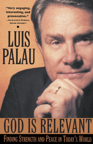God Is Relevant: Finding Strength and Peace in Today's World - eBook  -     By: Luis Palau