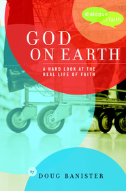 God on Earth: The Church-a Hard Look at the Real Life of Faith - eBook  -     By: Doug Banister