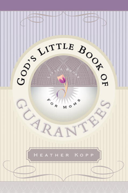God's Little Book of Guarantees for Moms - eBook  -     By: Heather Kopp