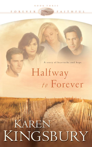 Halfway to Forever - eBook Forever Faithful Series #3  -     By: Karen Kingsbury