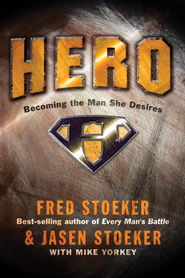 Hero: Becoming the Man She Desires - eBook  -     By: Fred Stoeker