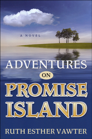 Adventures on Promise Island  -              By: Ruth Esther Vawter