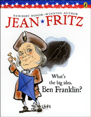 What's The Big Idea, Ben Franklin?  -              By: Jean Fritz
