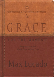 Grace for the Moment, Morning & Evening Edition   -     By: Max Lucado