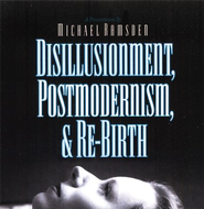 Disillusionment, Postmodernism, and Rebirth - CD   -     By: Michael Ramsden