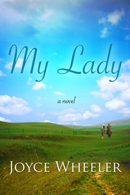My Lady  -              By: Joyce Wheeler